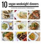 10 Weeknight Vegan Dinners! In a dinner rut? Save these recipes! Tried and true vegan recipes that are perfect for mid-week dinners. | www.delishknowledge.com